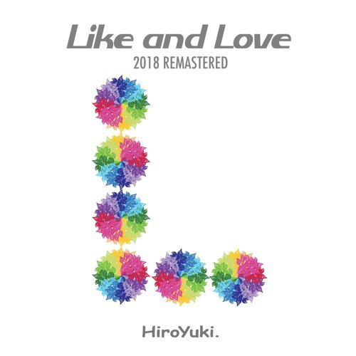 Like and Love (2018 REMASTERED)