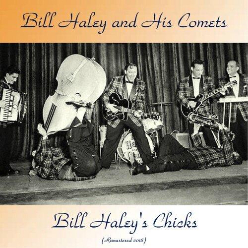 Bill Haley's Chicks - Remastered 2018