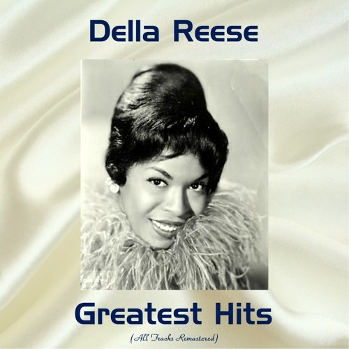 Della Reese Greatest Hits - All Tracks Remastered