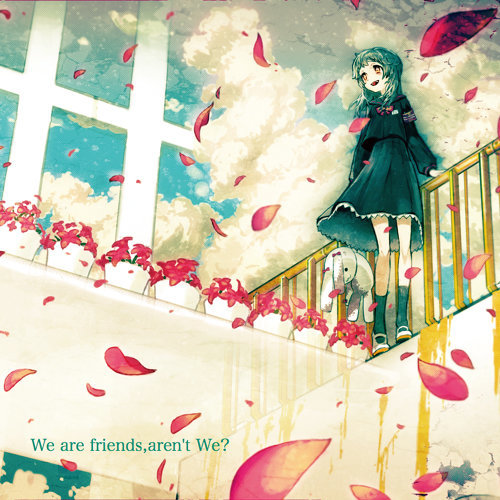 We are friends,aren't We? (feat. 初音ミク)
