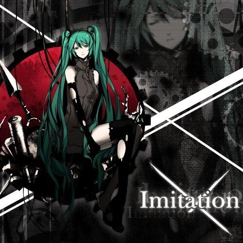 Imitation (feat. 初音ミク)