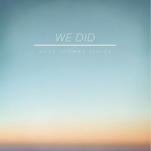 We Did