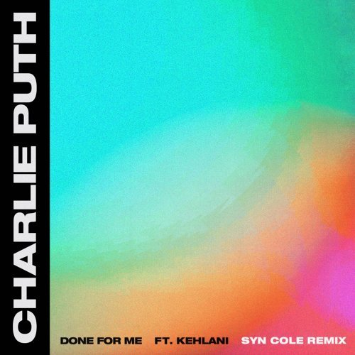 Done For Me (feat. Kehlani) - Syn Cole Remix