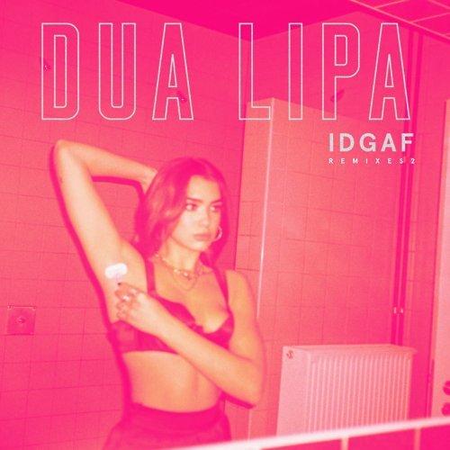 IDGAF - Remixes II