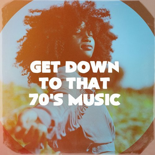 Best of Hits, 70s Love Songs, 70s Music All Stars - Get Down
