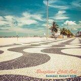 Brazilian Chill Out - Summer Resort BGM Vol. 1 (Relaxin' Bossa Lounge)