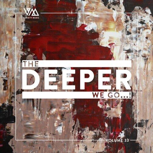 The Deeper We Go..., Vol. 33