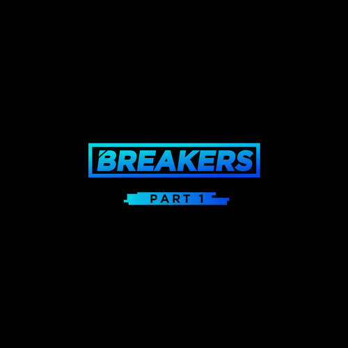 Breakers Part 1