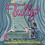 Tully - Music from the Motion Picture