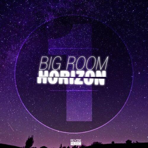 Big Room Horizon, Vol. 1