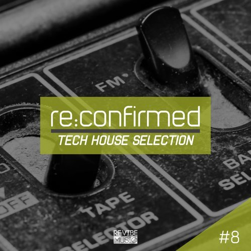 Re:Confirmed - Tech House Selection, Vol. 8