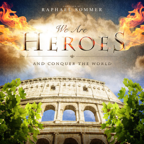 We Are Heroes And Conquer The World ( Epic Fanfare )