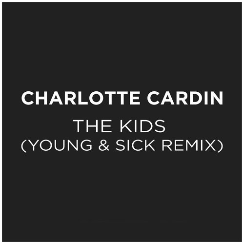 The Kids - Young & Sick Remix