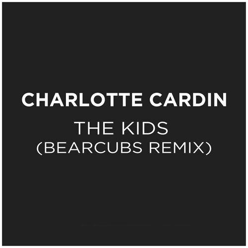 The Kids - Bearcubs Remix