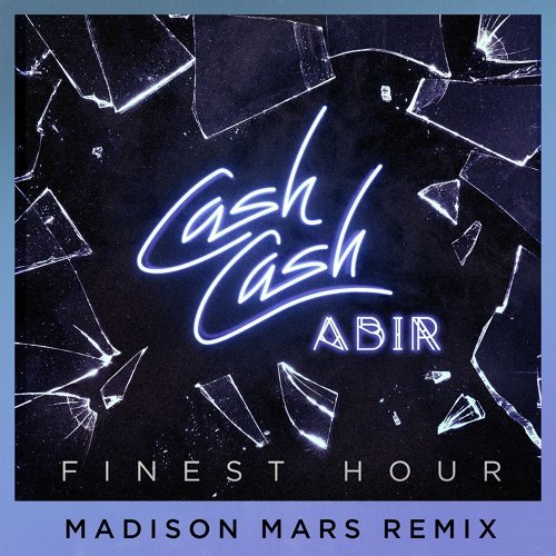 Finest Hour (feat. Abir) - Madison Mars Remix