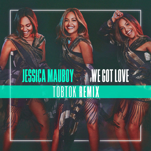 We Got Love - Tobtok Remix
