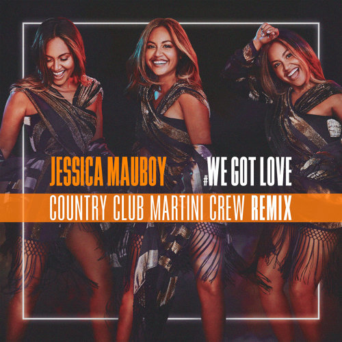 We Got Love - Country Club Martini Crew Remix