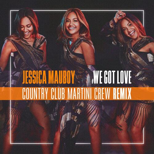 We Got Love - Country Club Martini Crew Remix