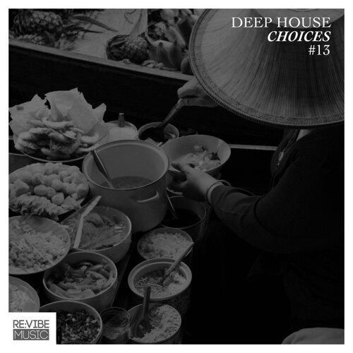 Deep House Choices, Vol. 13