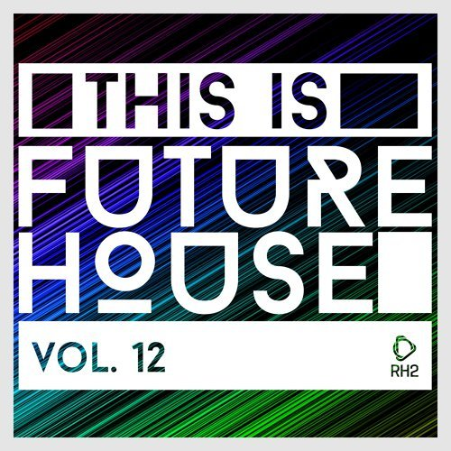 This Is Future House, Vol. 12