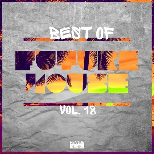 Best of Future House, Vol. 18