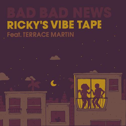 Bad Bad News - Ricky's Vibe Tape