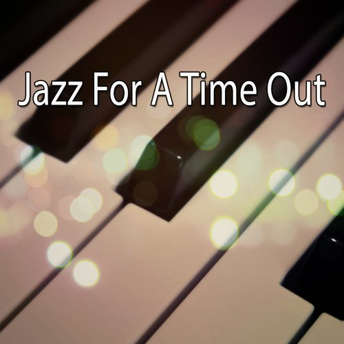 Jazz For A Time Out