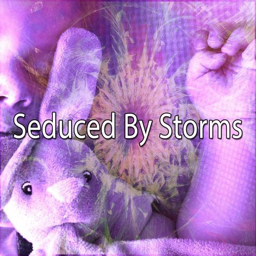 Seduced By Storms