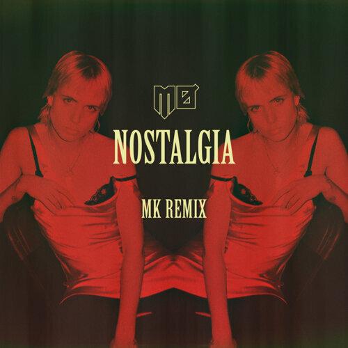 Nostalgia - MK Remix