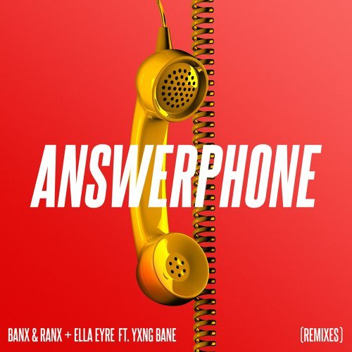 Answerphone (feat. Yxng Bane) - Remixes