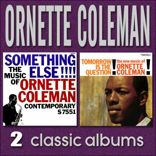 Something Else!!!! The Music of Ornette Coleman / Tomorrow Is the Question!