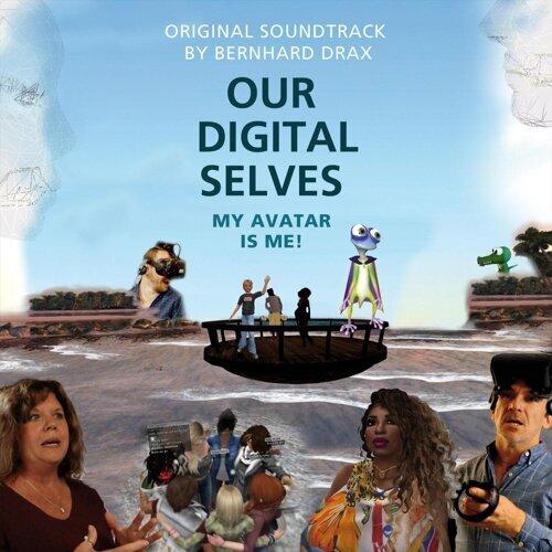 Our Digital Selves (Original Soundtrack)