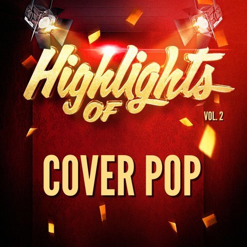 Highlights of Cover Pop, Vol. 2