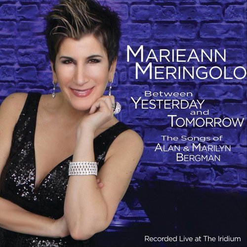 Between Yesterday and Tomorrow: The Songs of Alan & Marilyn Bergman (Live)