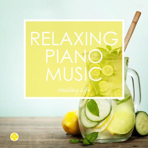 Healing Life - Relaxing Piano Music for Balancing the