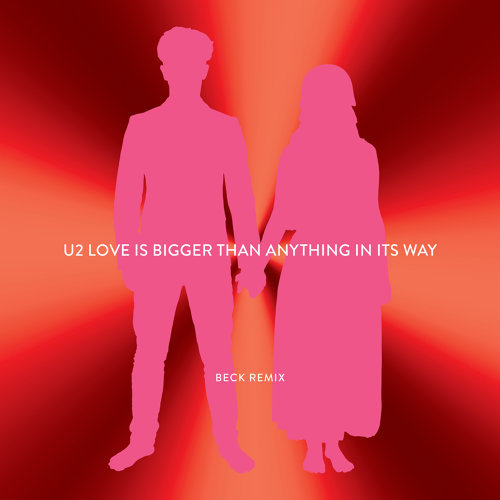 Love Is Bigger Than Anything In Its Way - Beck Remix