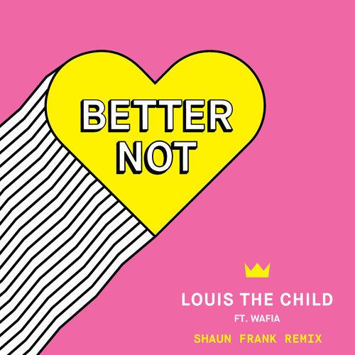Better Not - Shaun Frank Remix