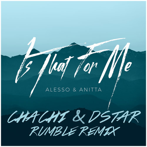 Is That For Me - Chachi & Dstar Rumble Remix