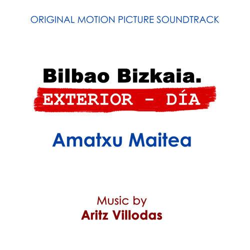 Bilbao Bizkaia. Exterior - Día / Amatxu Maitea (Original Motion Picture Soundtrack)