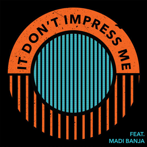 It Don't Impress Me