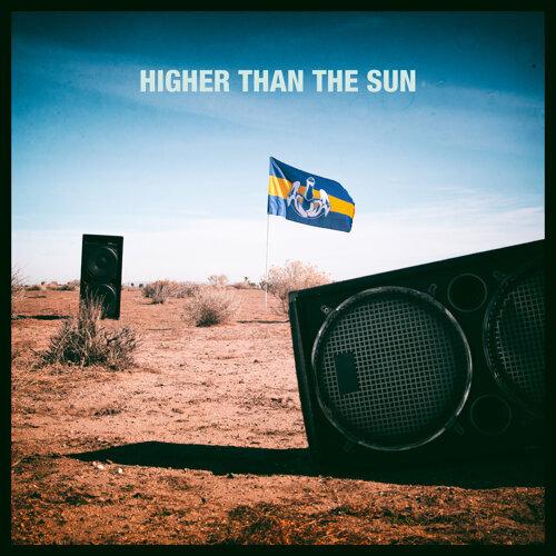 Higher Than The Sun - Remixes