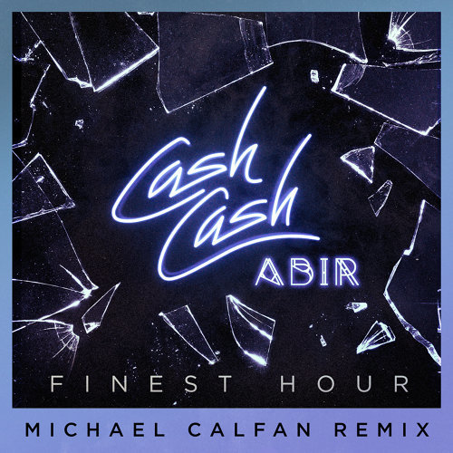 Finest Hour (feat. Abir) - Michael Calfan Remix