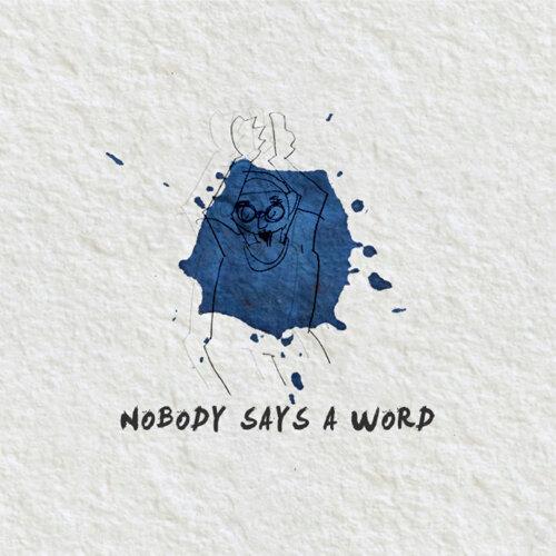 沒人在這個時候說話 (Nobody Says A Word)