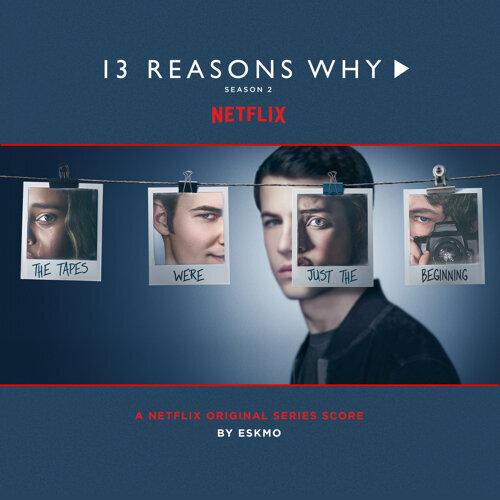 13 Reasons Why - Season 2 - Original Series Score
