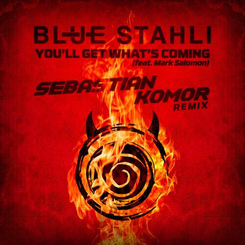 You'll Get What's Coming (feat. Mark Salomon) - Sebastian Komor Remix