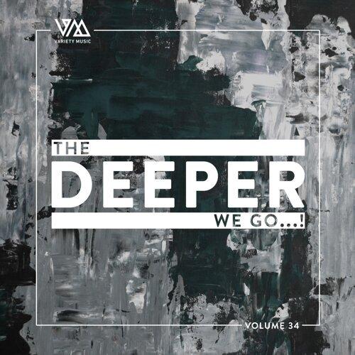 The Deeper We Go..., Vol. 34