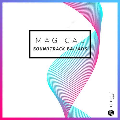 Magical Soundtrack Ballads (Epic Experience, Fantasy Music, 2018 Top Soundtracks)
