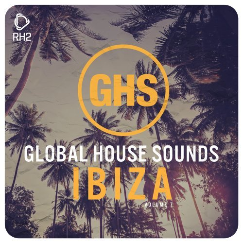 Global House Sounds - Ibiza, Vol. 7