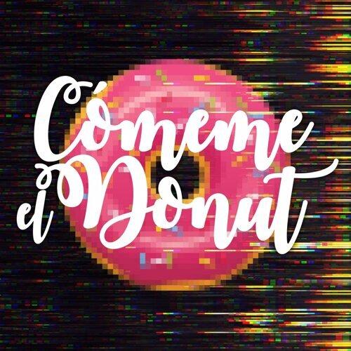 Cómeme el Donut