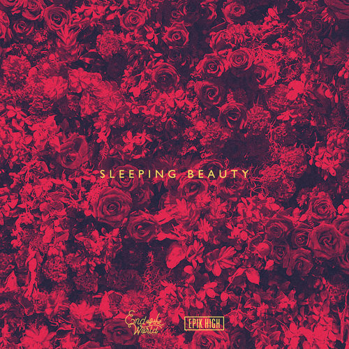 Sleeping Beauty (End of the World x EPIK HIGH)